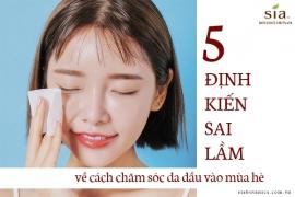 5 SAI LẦM VỀ CÁCH CHĂM SÓC DA DẦU MÙA HÈ MÀ CÁC CHỊ EM HAY GẶP PHẢI