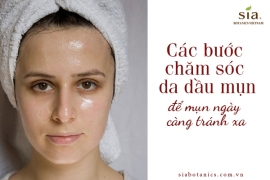 Quy trình các bước chăm sóc da dầu mụn cho bạn một làn da khỏe mạnh