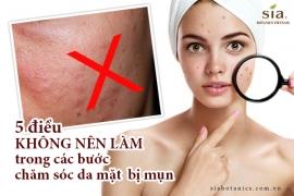 5 điều không nên làm trong các bước chăm sóc da mặt bị mụn