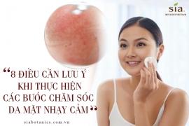 8 điều cần lưu ý khi thực hiện các bước chăm sóc da mặt nhạy cảm
