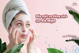 Phương pháp đắp mặt nạ đúng cách cho da mụn đạt hiệu quả cao?