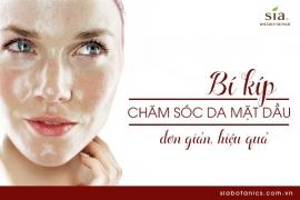 Chia sẻ cách chăm sóc da mặt dầu đơn giản mà hiệu quả cao
