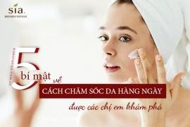 5 bí mật về cách chăm sóc da hàng ngày có thể các chị em chưa biết