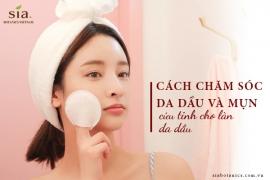 Mách nhỏ 3 cách chăm sóc da dầu và mụn cho bạn một làn da mịn sạch